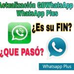 Actualización WhatsApp GB    WhatsApp Plus Agosto 2019 ¿Que ha pasado?