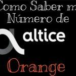 Como Saber Mi Número de Altice Dominicana 【Orange 2020】