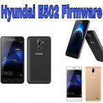 Download Firmware HYUNDAI E502 || Descargar Rom HYUNDAI E502